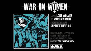 "War On Women ""Lone Wolves"" (Official Audio)"