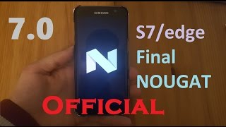 Galaxy S7/edge Final Nougat 7.0 Update !