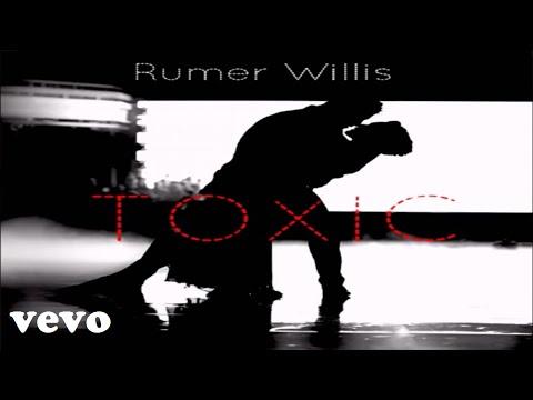 Rumer Willis - Toxic (Audio)