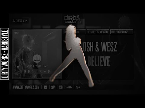 Josh & Wesz - Believe (Official HQ Preview)