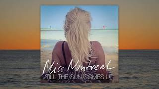 Miss Montreal - Till The Sun Comes Up (Lyric video)