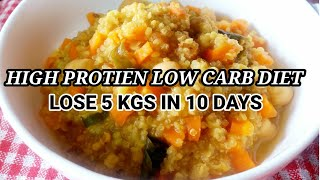High Protein Low Carb Diet   Lose 5 Kgs In 10 Days   How To Lose Weight Fast & Get Flat Belly
