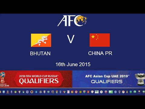 Bhutan v China PR: 2018 FIFA WC Russia & AFC Asian Cup UAE 2019 (Qly RD 2)