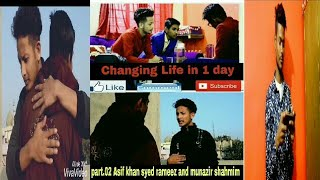 Changing life in 1 day ....part 02 Asif khan syed rameez and munazir shahmim