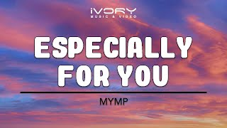 Watch Mymp Especially For You video
