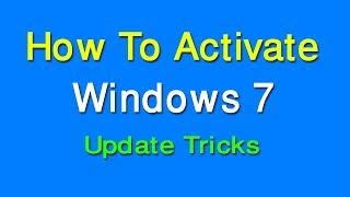 How to activate windows 7 all versions for free permanently 2017