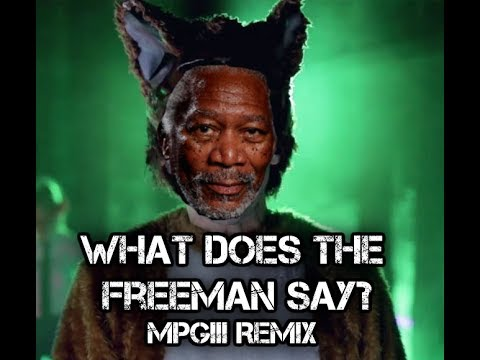 What Does The Freeman Say? [Morgan Freeman singing The Fox by Ylvis]