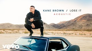 Kane Brown Lose It Acoustic Audio