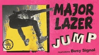 Major Lazer Jump Feat Busy Signal Official Audio