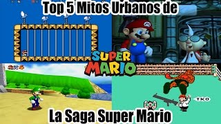 Top 5 Mitos Urbanos de la Saga Super Mario