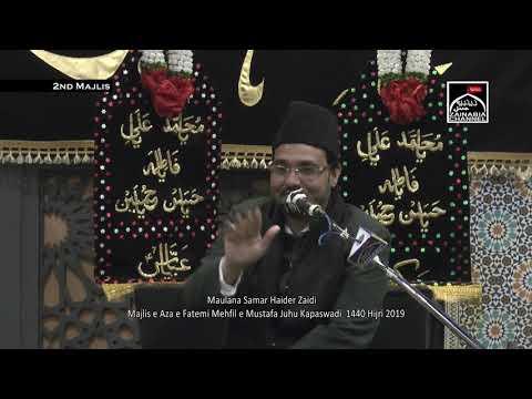 2nd  Majlis e aza Fatemi By Maulana Samar Haider Zaidi Mehfil e Mustafa Juhu Kapaswadi 2019