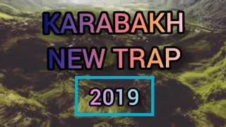 Karabakh Trap New Version 2019