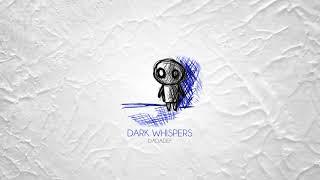 Dadadef - Dark Whispers (Official Audio)