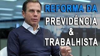 João Doria fala sobre a reforma da Previdência Social e Trabalhista - GREVE GERAL