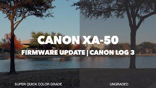 04. Canon XA50 Firmware Update | Canon Log 3 (2021)