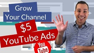 $5 YouTube Ads - Accelerate Channel Growth with $5 a Day YouTube Ads