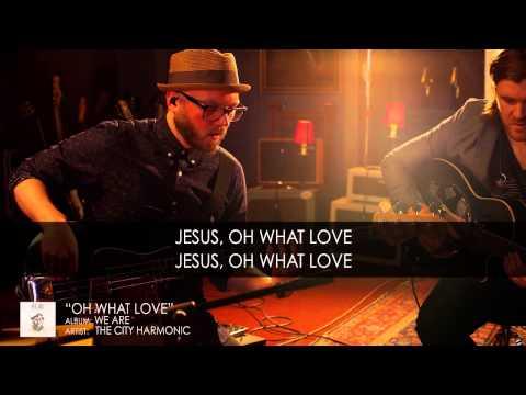 City Harmonic - Love