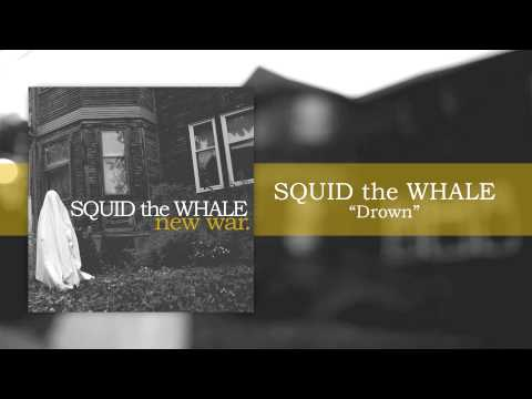 Squid The Whale - Drown
