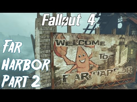 Fallout 4-  Far Harbor Playthrough Part 2- Welcome to Far Harbor