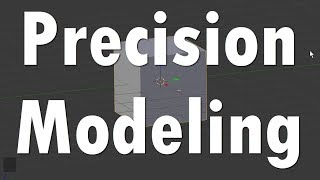 Blender Tutorial: Precision Modeling
