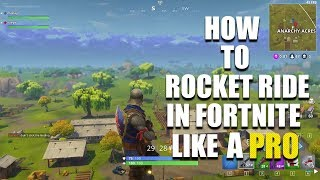 HOW TO ROCKET RIDE IN FORTNITE LIKE A PRO!