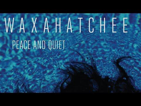 Waxahatchee - Peace And Quiet