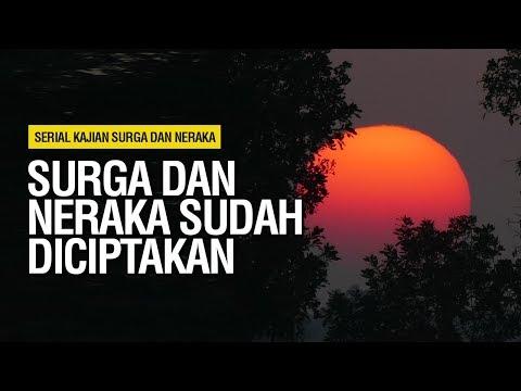 Surga dan Neraka Sudah Diciptakan - Ustadz Khairullah Anwar Luthfi, Lc