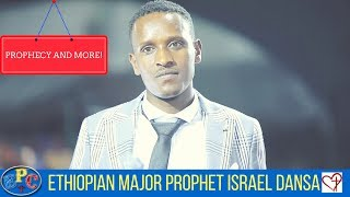 ETHIOPIAN MAJOR PROPHET ISRAEL DANSA AMAZING PROPHECY AND TESTIMONY 25, JUN 2017