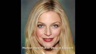 Human Flow - Tukso Okey in Concert