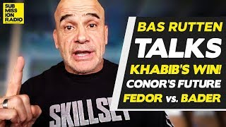 Bas Rutten on Khabib's UFC 229 Post-Fight Actions, McGregor's Future, Fedor/Bader!