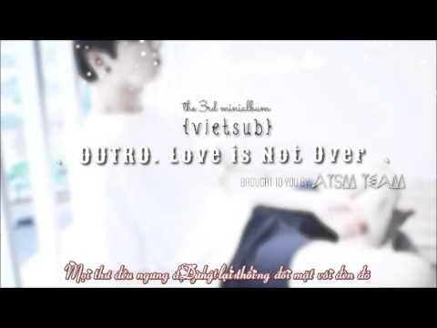 [VIETSUB+KARA] BTS - LOVE IS NOT OVER (Full Length Version)