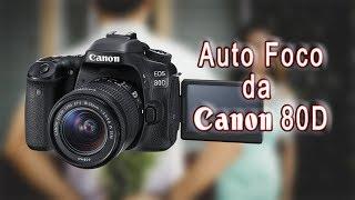 Auto Foco da Canon 80D   Primeiros Testes