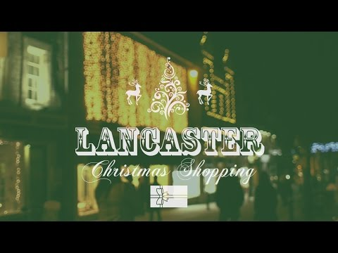 Lancaster Christmas Shopping 2014