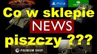 News!!! Co w sklepie piszczy ? Wot Xbox One/Ps4