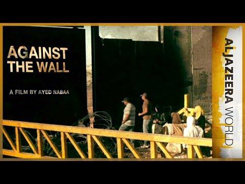 Al Jazeera World - Against the Wall