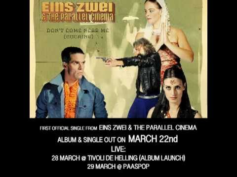 Eins Zwei & The Parallel Cinema - Don't Come Near Me (Cocaine) SINGLE VERSION