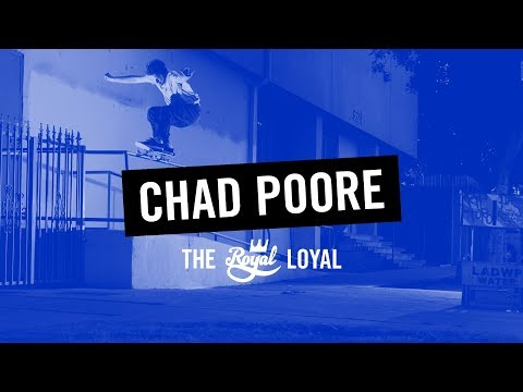 Chad Poore | The Royal Loyal