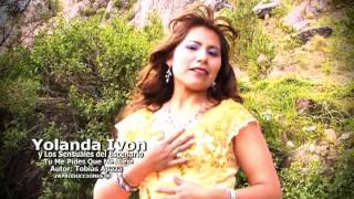 YOLANDA IVON 2012 TU ME PIDES QUE ME OLVIDES