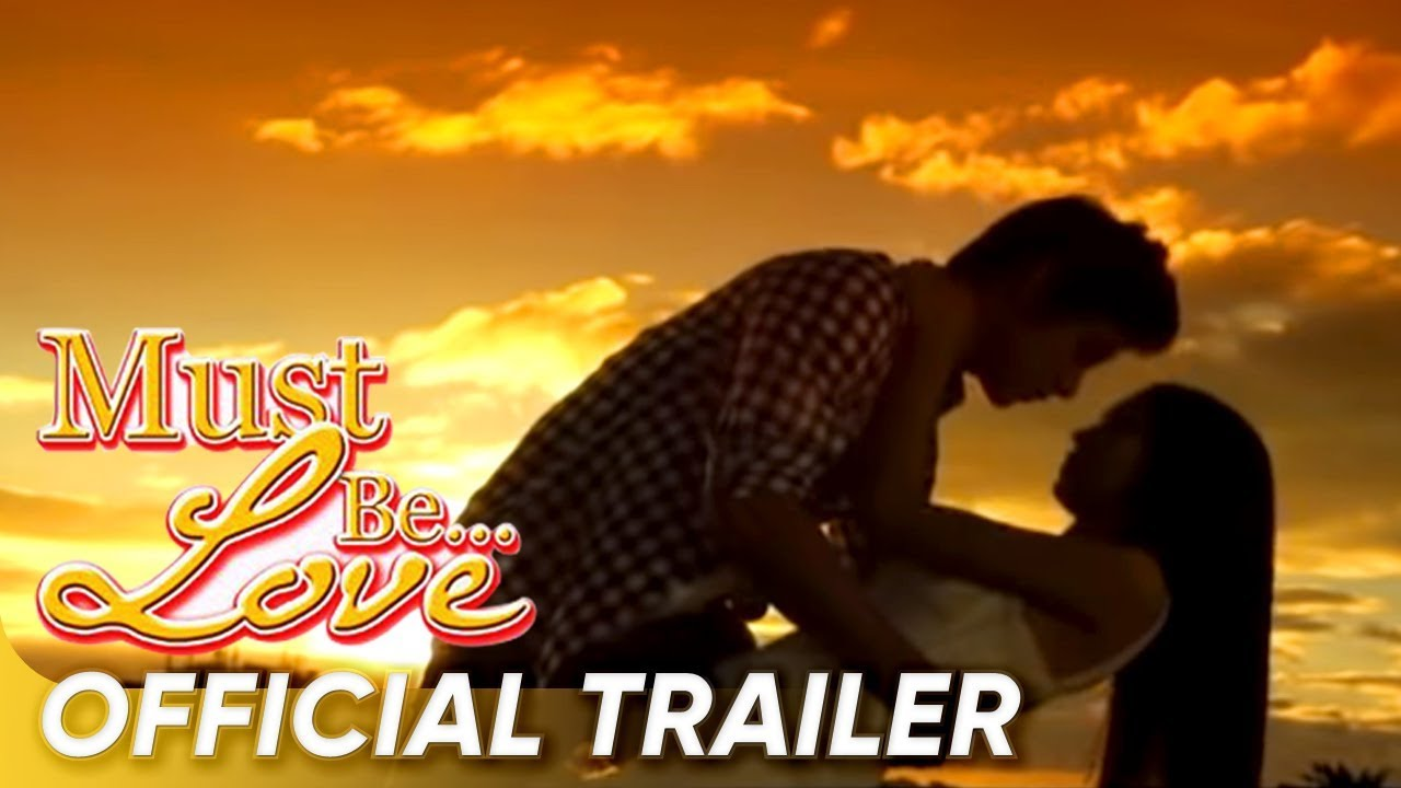 Top Filipino Pinoy Romantic Movies: Must Be Love