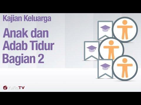 Fiqih Pendidikan Anak: Anak dan Adab Tidur Bagian 2 - Ustadz Abdullah Zaen, MA
