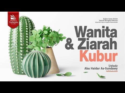 Wanita dan Ziarah Kubur | Ustadz Abu Haidar as-Sundawy حفظه الله