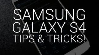 Samsung Galaxy S4 - 10 Tips & Tricks!
