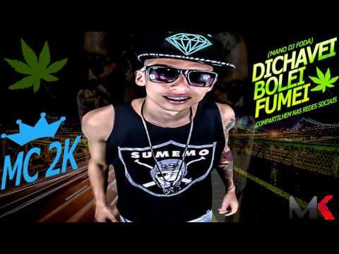 MC 2K DICHAVEI BOLEI FUMEI - LANÇAMENTO - (MANO DJ FODA) 2014