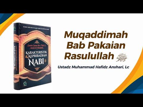 Muqaddimah - Bab Pakaian Rasulullah ﷺ - Ustadz Muhammad Hafizh Anshari
