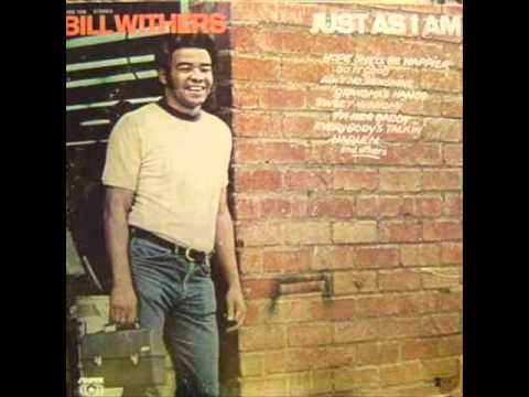 Bill Withers - Hope Shell Be Happier
