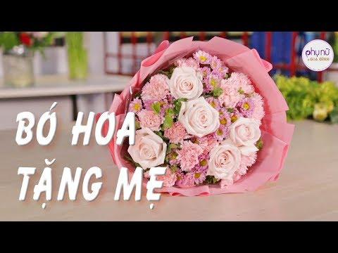 Làm bó hoa tặng mẹ - Cách bó hoa tròn đẹp   Mẹo vặt   Phụ nữ & Gia đình