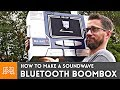"How To Make A ""Soundwave"" Bluetooth BoomBox"