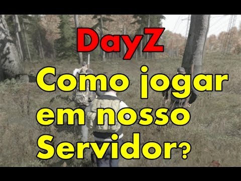 Como jogar no DayZ Servidor HC Brasil?