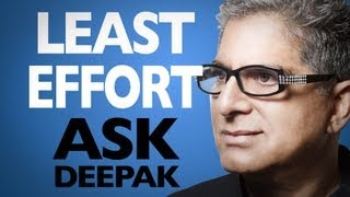 How Can We Live With Least Effort? Ask Deepak Chopra!