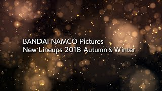 BANDAI NAMCO Pictures New Lineups 2018 Winter